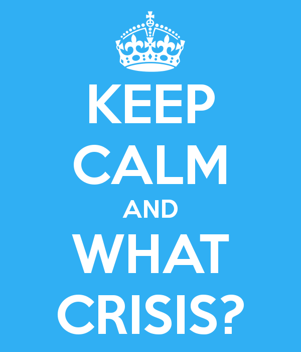 keep-calm-and-what-crisis