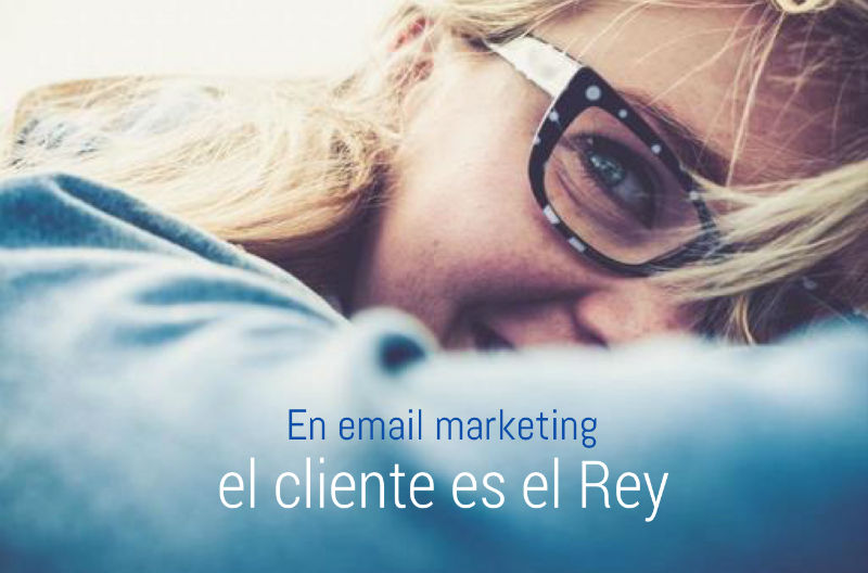 email-marketing-cliente-es-el-rey