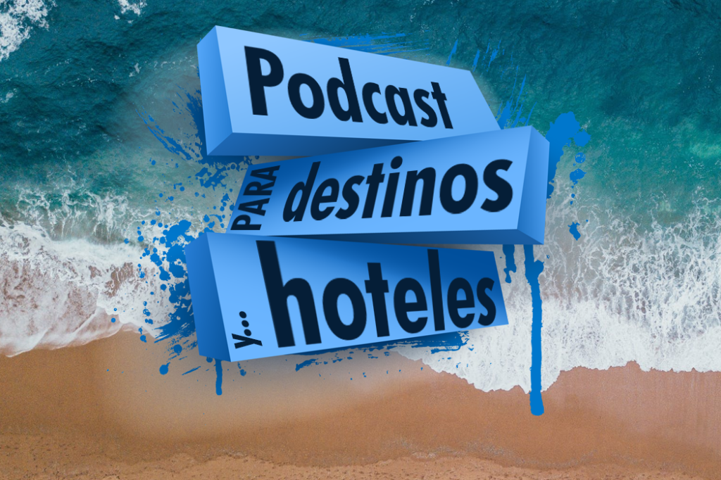 Podcast destinos y hoteles