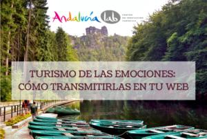Turismo de las emociones: cómo transmitirlas en tu web