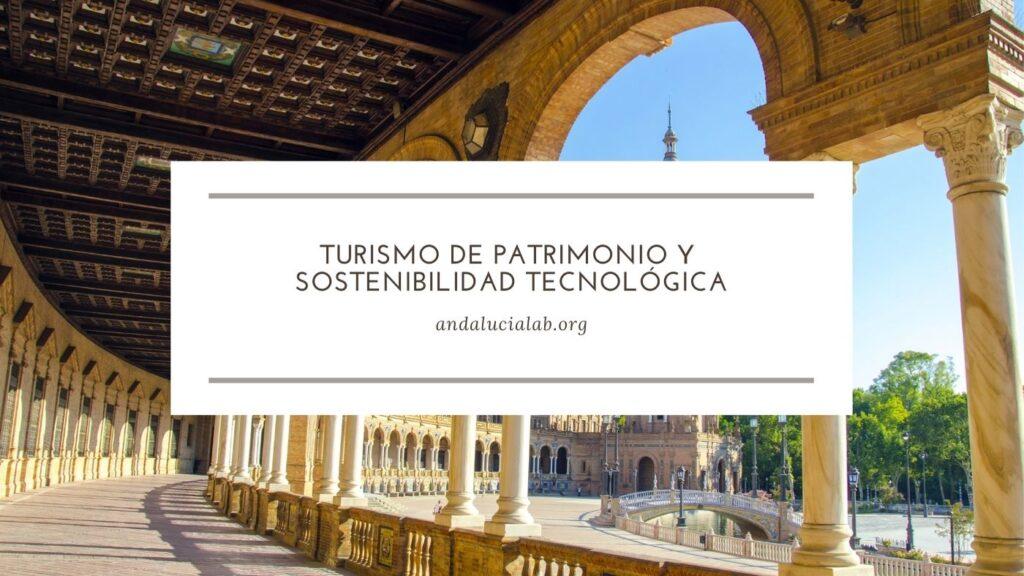 turismo de Patrimonio y sostenibilidad tecnológica en Andalucía