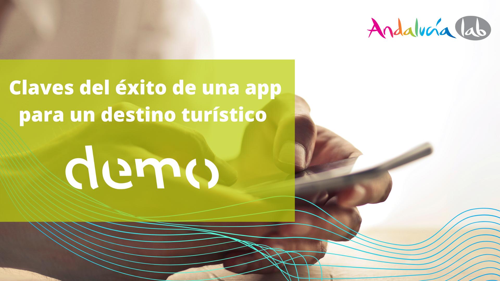 Demo Lab: Claves del éxito de una aplicación móvil para un destino turístico.
