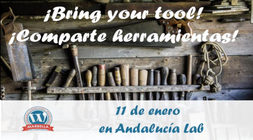 ¡Bring your tool! ¡Comparte herramientas!