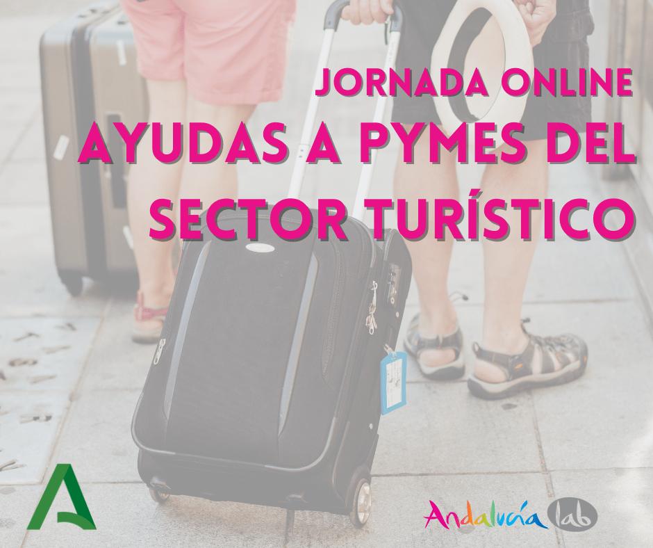 Jornada online: Ayudas a PYMES del SECTOR TURÍSTICO